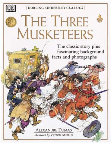 Dorling Kindersley Classics: The Three Musketeers, Victor Ambrus