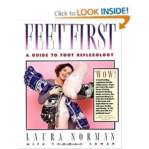 Feet First: A Guide to Foot Reflexology Laura Norman