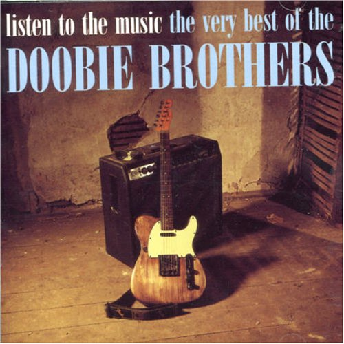 The Doobie Brothers - Listen To The Music / The Very Best Of The Doobie Brothers - Zortam Music