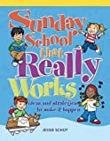 img - for Sunday School That Really Works: Ideas and Strategies to Make It Happen book / textbook / text book