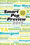 img - for Smart Pop Preview 2015: Standalone Pieces on Zombies, Gilmore Girls, The Hunger Games, Mad Men, Star Wars, Munchkin, Game of Thrones, Reacher, and More book / textbook / text book