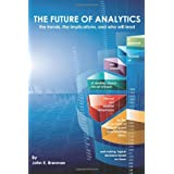 The Future of Analytics: the trends, the implications, and who will lead ~ John E. Brennan