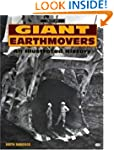 Giant Earthmovers: An Illustrated His...