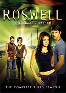 Roswell - The Complete Third Season (The Final Chapter)