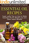 Essential Oils: Essential Oil Recipes...