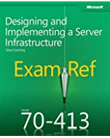 Designing and Implementing a Server Infrastructure: Exam Ref 70-413