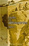 echange, troc Charles Ernest Beulé - Fouilles et découvertes: Tome 1. Grèce et Italie