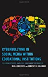 Cyberbullying in Social Media within Educational Institutions: Featuring Student, Employee, and Parent Information
