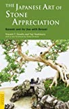 img - for The Japanese Art of Stone Appreciation: Suiseki and its use with Bonsai (Tuttle Classics) book / textbook / text book