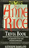The Anne Rice Trivia Book (0345392515) by Ramsland, Katherine