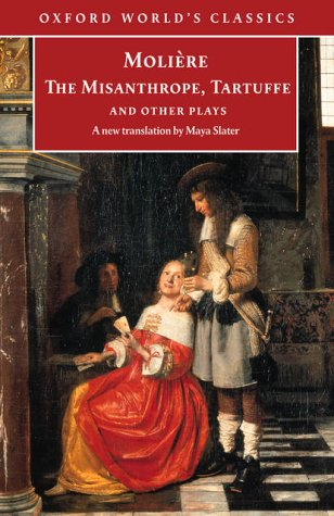 The Misanthrope, Tartuffe, and Other Plays (Oxford World's Classics), Molière