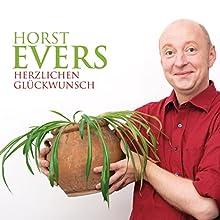 Herzlichen Glückwunsch Hörspiel von Horst Evers Gesprochen von: Horst Evers