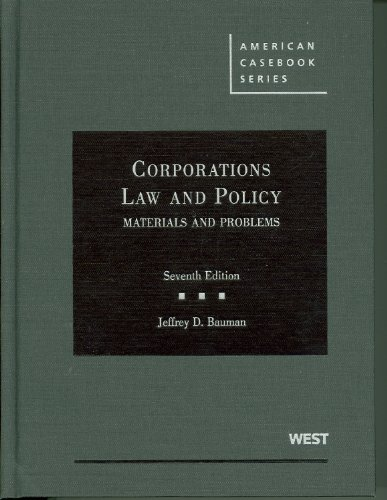 Corporations, Law and Policy, Materials and Problems, 7th...