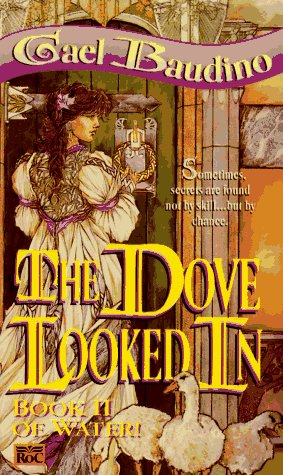 The Dove Looked In (Book II of Water!), Gael Baudino
