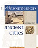 Mesoamericas Ancient Cities