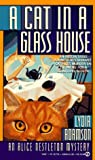 A Cat in a Glass House (An Alice Nestleton Mystery)