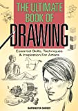 img - for The Ultimate Book of Drawing: Essential Skills, Techniques & Inspiration for Artists book / textbook / text book