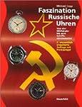 Faszination Russische Uhren: Von der...