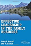 Craig E. Aronoff PhD Effective Leadership in the Family Business (A Family Business Publication)