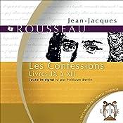 Les Confessions : Livres IX à XII | Jean-Jacques Rousseau