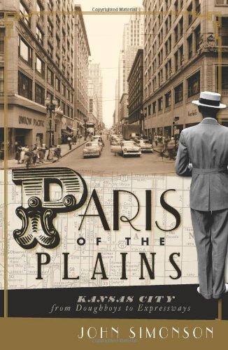Paris of the Plains: Kansas City from Doughboys to Expressways (MO)