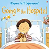 Anne Civardi Going to the Hospital: Miniature Edition (Usborne First Experiences)