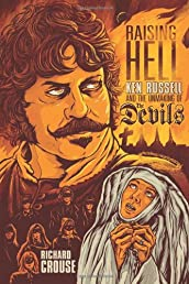 Raising Hell: Ken Russell and the Unmaking of The Devils