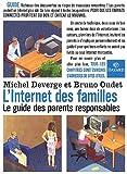 echange, troc Bruno Oudet, Michel Deverge - L'Internet des familles : Le Guide des parents responsables