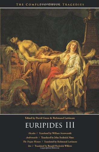 Euripides III: Hecuba, Andromache, The Trojan Women, Ion...
