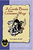 img - for A Gentle Breeze From Gossamer Wings (Judeo-Christian Ethics Series book / textbook / text book