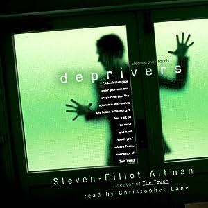 Deprivers | [Steven-Elliot Altman]