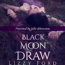 Black Moon Draw | Livre audio Auteur(s) : Lizzy Ford Narrateur(s) : Julie Hoverson