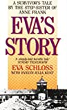 Eva's Story: Survivor's Tale by the Step-sister of Anne Frank