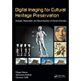 Digital Imaging for Cultural Heritage Preservation: Analysis, Restoration, and Reconstruction of Ancient Artworks...