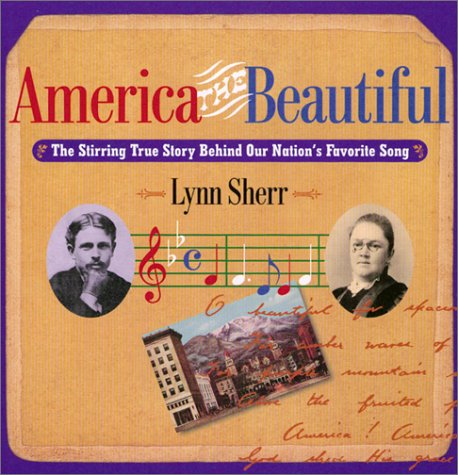 America the Beautiful : The Stirring True Story Behind Our Nationss Favourite Song, LYNN SHERR