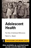 img - for Adolescent Health: The Role of Individual Differences (Adolescence and Society) by Patrick Heaven (1996-05-02) book / textbook / text book