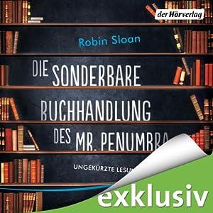 Die sonderbare Buchhandlung des Mr. Penumbra (       ungekürzt) von Robin Sloan Gesprochen von: Roland Wolf