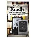 """Kindle - das inoffizielle Handbuch: Anleitung, Tipps und Tricksvon """"Matthias Matting"""""""