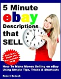 img - for 5 Minute eBay Descriptions That Sell: How To Make Money Selling on eBay Using Simple Tips, Tricks & Shortcuts book / textbook / text book
