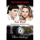 For Real: A Contemporary Christian Romance Novel (The Courage Series, Book 3) ~ Staci Stallings