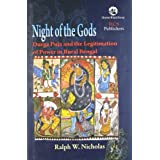 Night of the Gods: Durga Puja and the Legitimation of Power in Rural Bengal