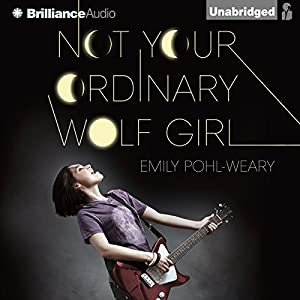 Not Your Ordinary Wolf Girl Audiobook