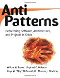 img - for AntiPatterns: Refactoring Software, Architectures, and Projects in Crisis by William J. Brown (1998-04-03) book / textbook / text book