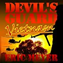 Devil's Guard Vietnam Audiobook by Eric Meyer Narrated by Gary Roelofs