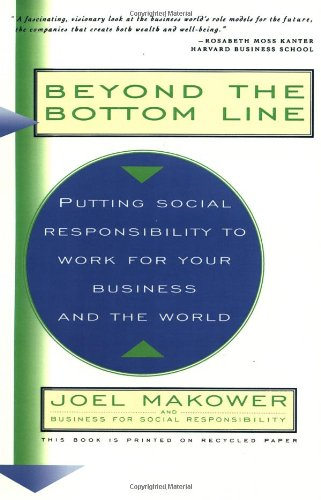 Beyond The Bottom Line: Putting Social Responsibility To Work For Your Business And The World (A Touchstone book)