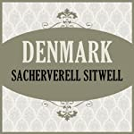 Denmark | Sacheverell Sitwell