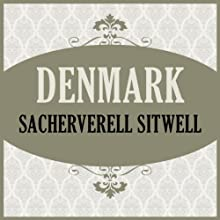 Denmark (       UNABRIDGED) by Sacheverell Sitwell Narrated by Tom Lawrence