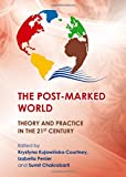 img - for The Post-marked World: Theory and Practice in the 21st Century (Cultural Studies) book / textbook / text book