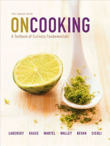 On Cooking: A Textbook of Culinary Fundamentals, Fifth Canadian Edition with MyCulinaryLab (5th Edition) by Sarah R. Labensky (Jan 3 2011)