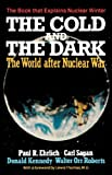 The Cold and the Dark: The World After Nuclear War (0393302415) by Ehrlich, Paul R.